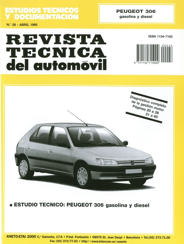MANUAL DE TALLER Y MECANICA PEUGEOT 306 gas. y dies hasta 1999 RT26
