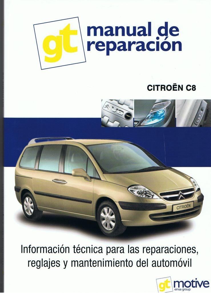 MANUAL DE TALLER Y MECANICA CITROEN C8 GASOLINA Y DIESEL, GT