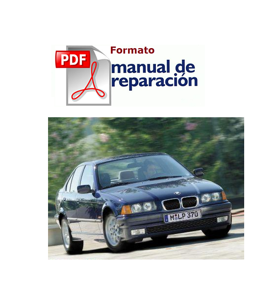MANUAL DE TALLER BMW SERIE-3 (E36) 316I 318I 318IS 320I 325I DESDE 1991-96 en PDF
